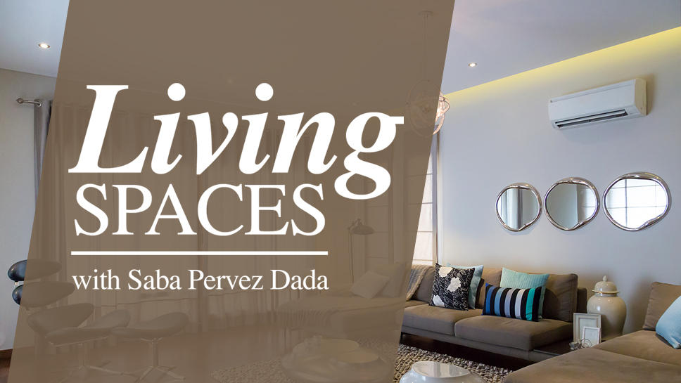 Living Spaces with Saba Pervez Dada