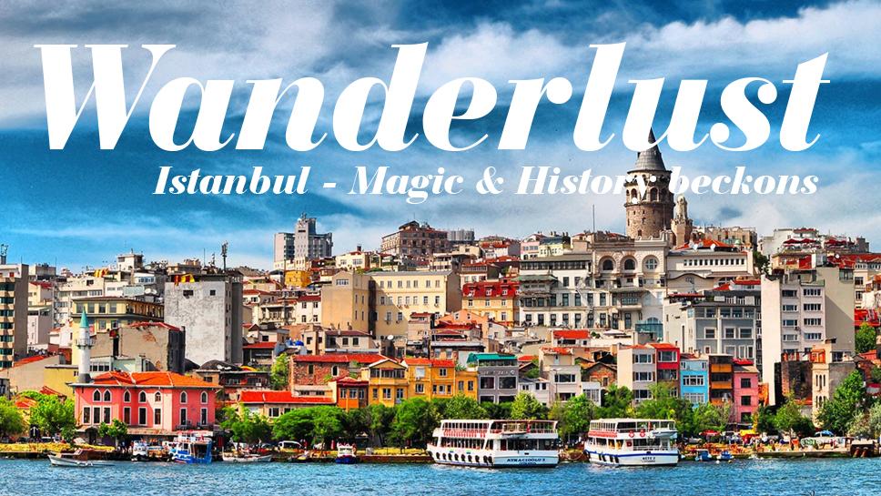 Istanbul – Magic and History beckons