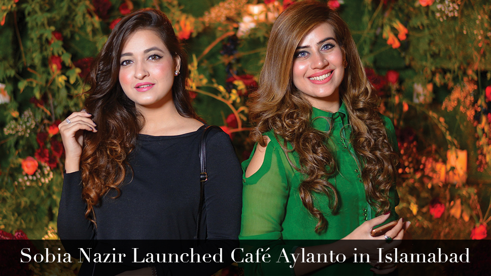 Sobia Nazir Launched Café Aylanto in Islamabad