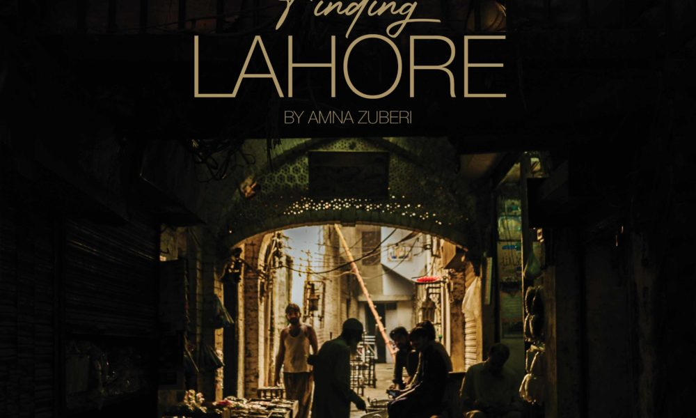 'Finding Lahore' By Photographer Amna Zuberi Is Officially OUT!